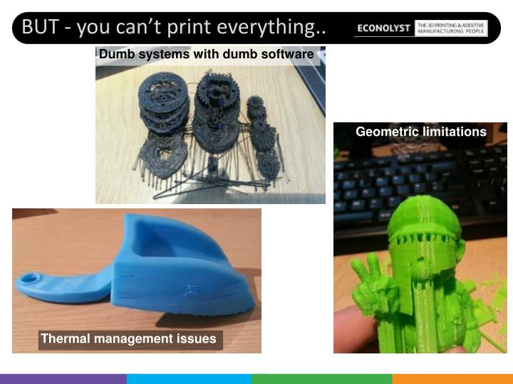 BUT - you can't print everything..