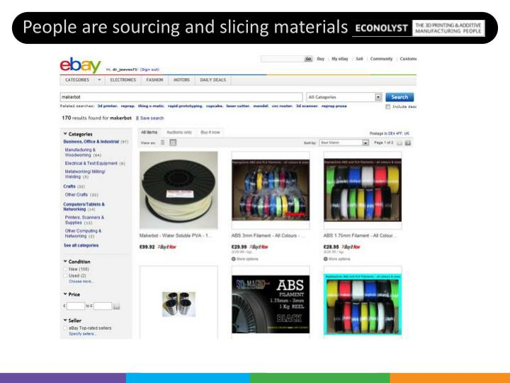 People are sourcing and slicing materials