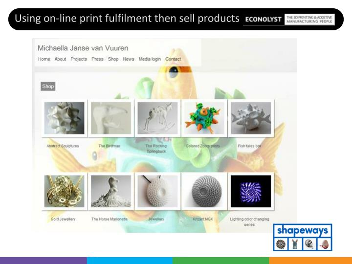Using on-line print fulfilment then sell products