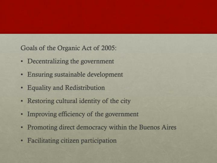 Goals of the Organic Act of 2005: