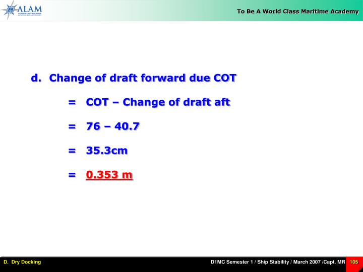 d.Change of draft forward due COT