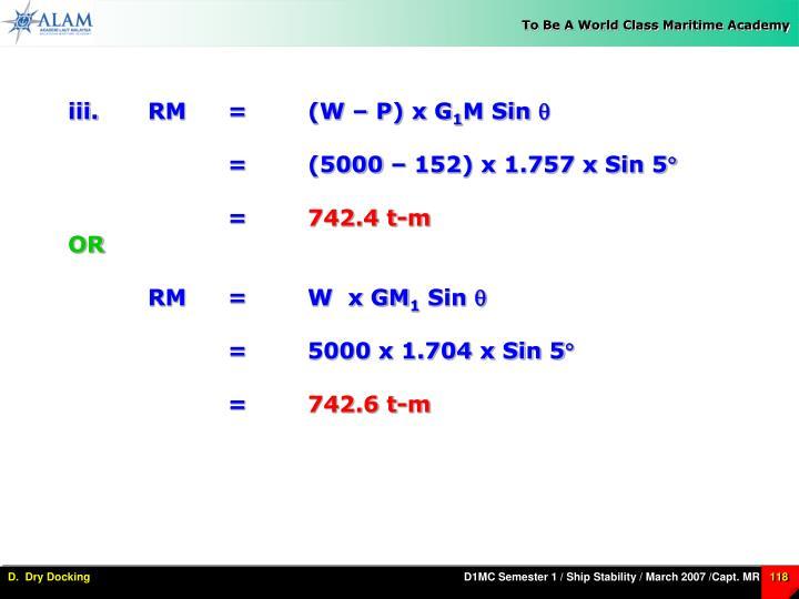 iii.RM = (W – P) x G