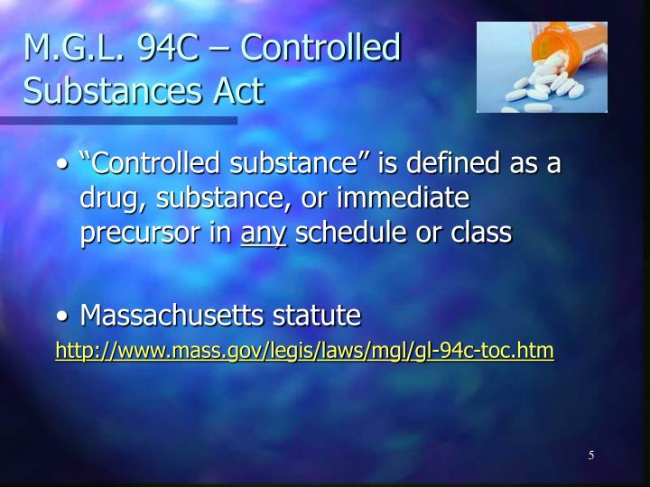 M.G.L. 94C – Controlled Substances Act
