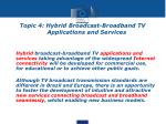 topic 4 hybrid broadcast broadband tv applications and services
