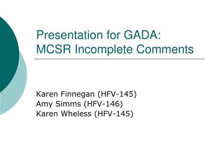 presentation for gada mcsr incomplete comments