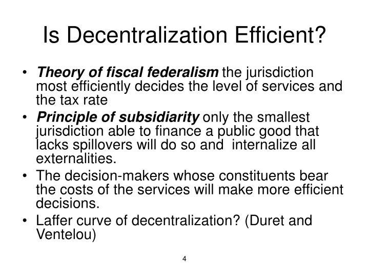 Is Decentralization Efficient?