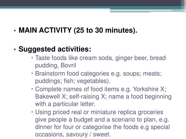 MAIN ACTIVITY (25 to 30 minutes).
