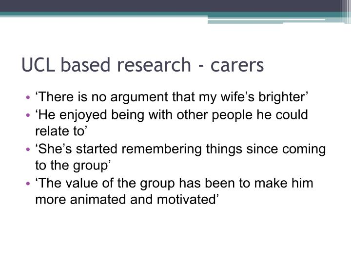 UCL based research - carers