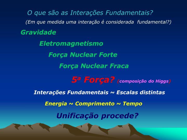 O que são as Interações Fundamentais?