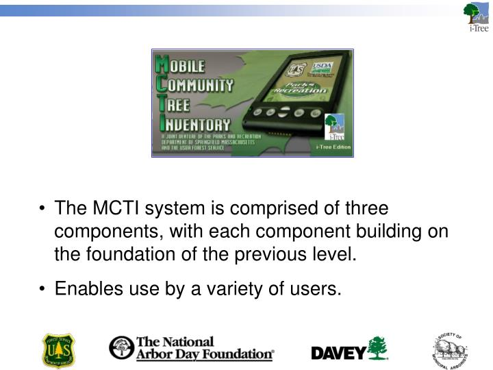 The MCTI system is comprised of three components, with each component building on the foundation of ...