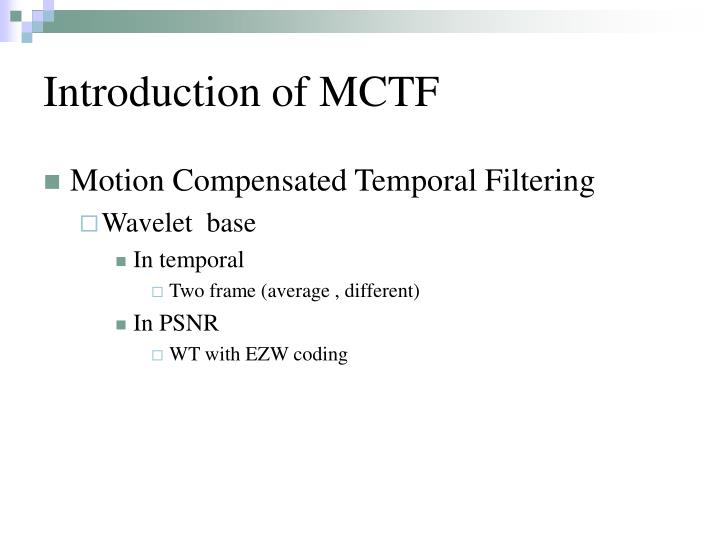 Introduction of MCTF