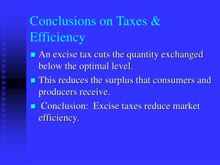 Conclusions on Taxes & Efficiency