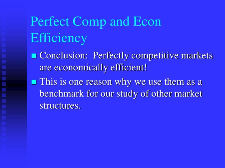 Perfect Comp and Econ Efficiency
