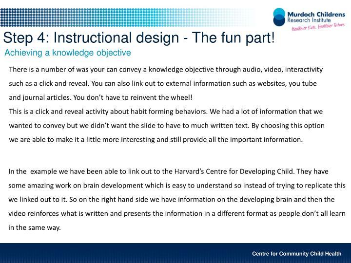Step 4: Instructional design - The fun part!