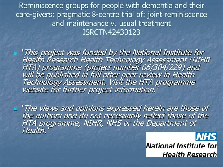Reminiscence groups for people with dementia and their care-givers: pragmatic 8-centre trial of: joint reminiscence and maintenance v. usual treatment