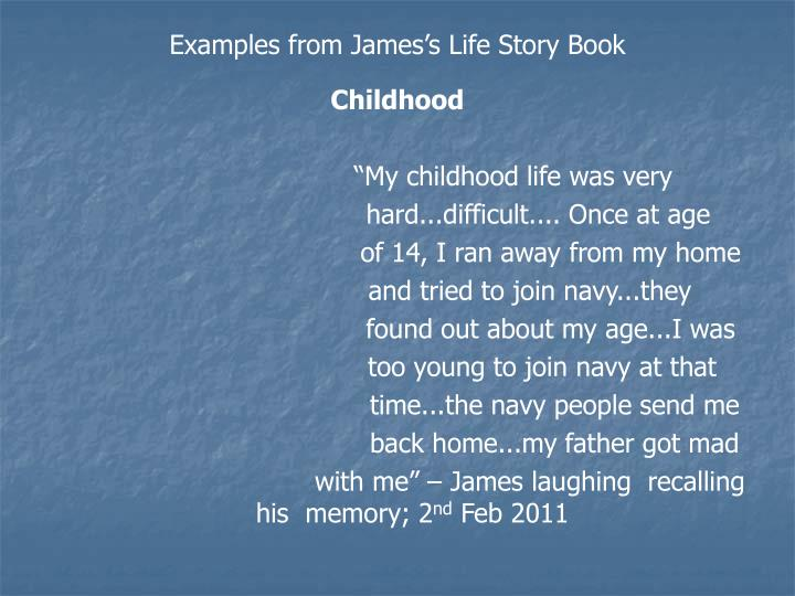 Examples from James's Life Story Book