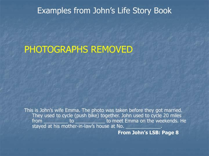 Examples from John's Life Story Book