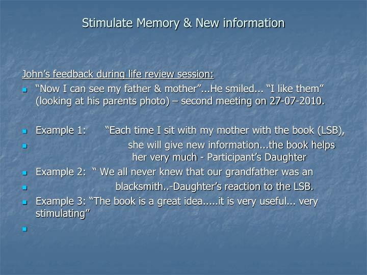 Stimulate Memory & New information