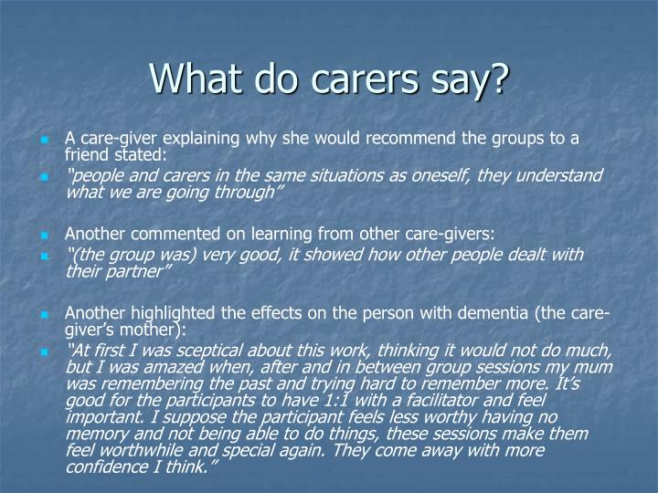 What do carers say?
