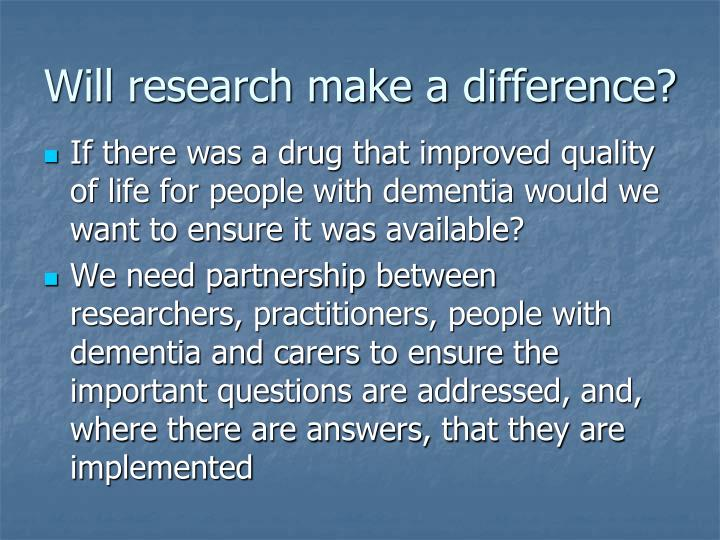 Will research make a difference?