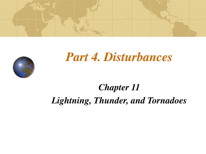 Part 4 disturbances