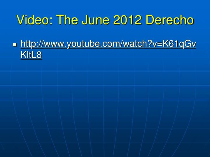 Video: The June 2012 Derecho