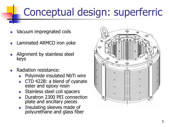 Conceptual design superferric1