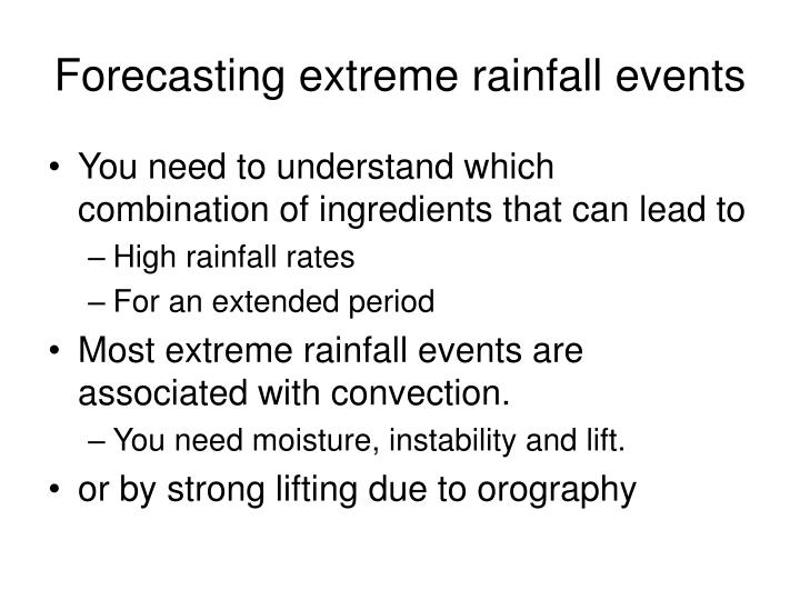 Forecasting extreme rainfall events