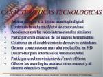 caracteristicas tecnologicas