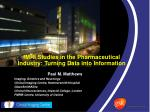fmri studies in the pharmaceutical industry turning data into information