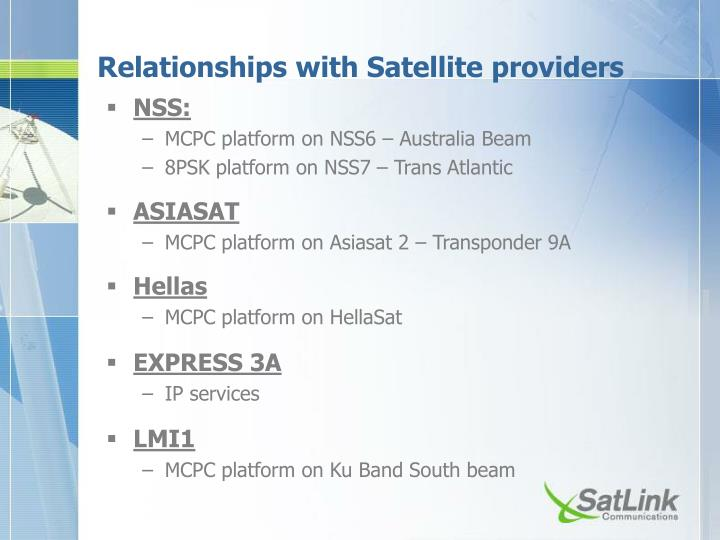 Relationships with Satellite providers