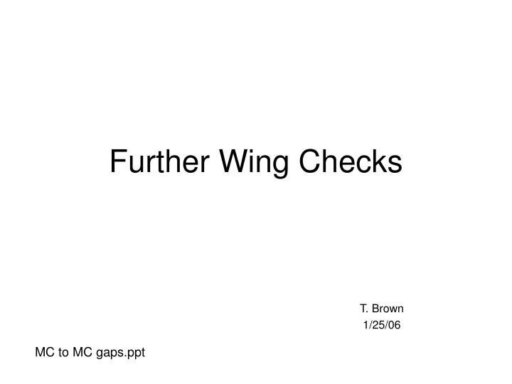 Further wing checks