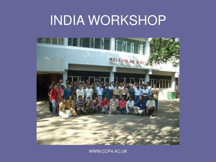 INDIA WORKSHOP