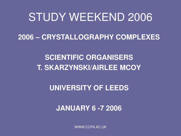 STUDY WEEKEND 2006