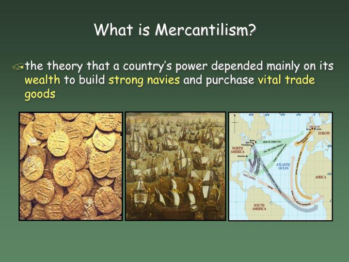 What is mercantilism