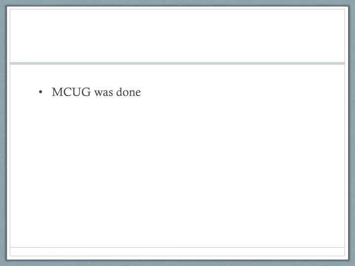 MCUG was done