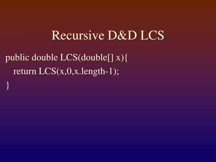 Recursive D&D LCS