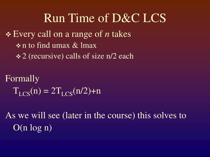 Run Time of D&C LCS