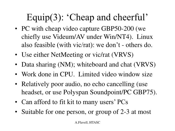 Equip(3): 'Cheap and cheerful'