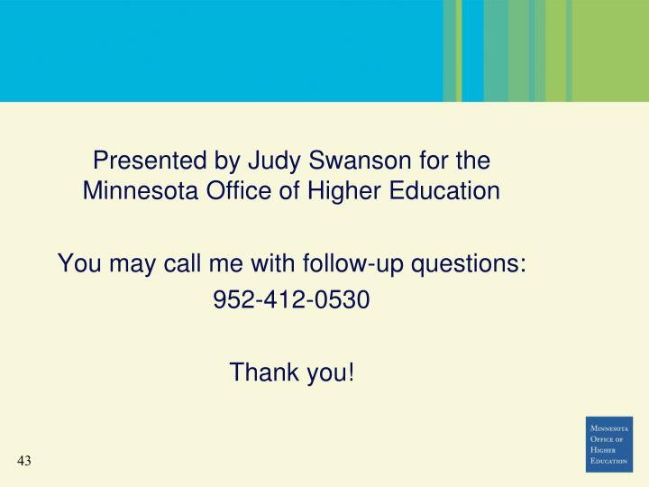 Presented by Judy Swanson for the Minnesota Office of Higher Education