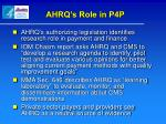 ahrq s role in p4p