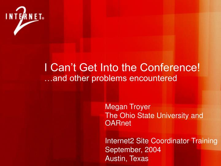 i can t get into the conference and other problems encountered n.