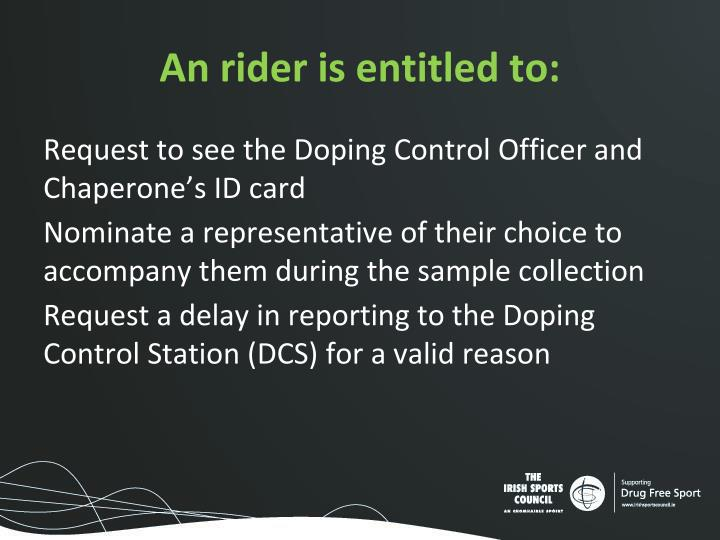 An rider is entitled to:
