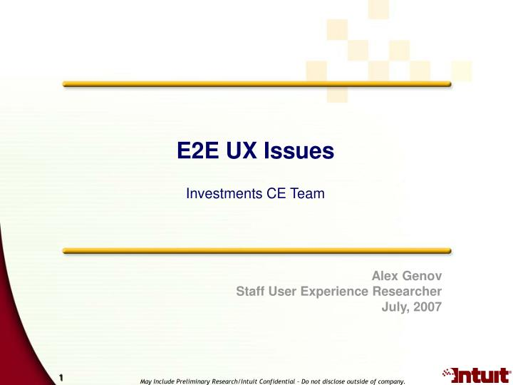 e2e ux issues investments ce team n.