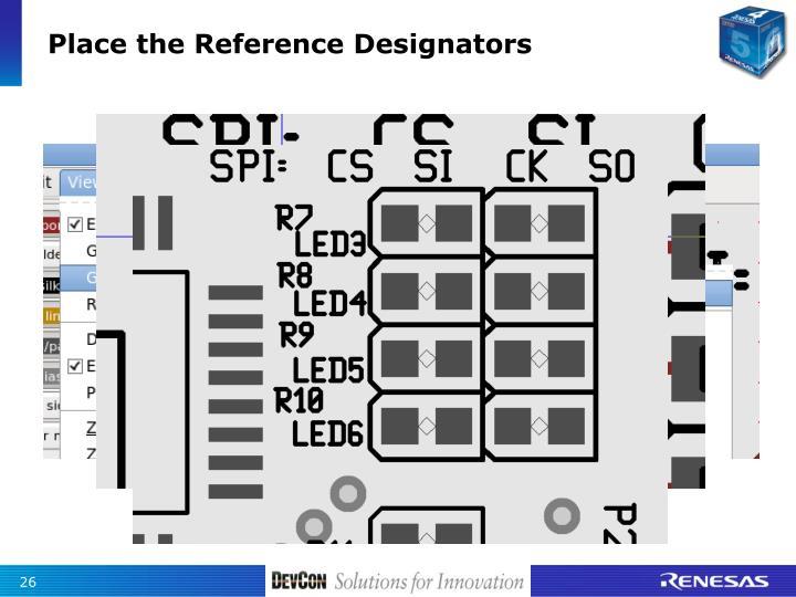 Place the Reference Designators