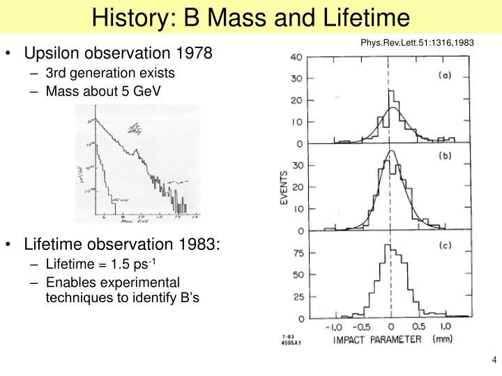 History: B Mass and Lifetime
