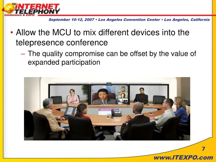 Allow the MCU to mix different devices into the telepresence conference