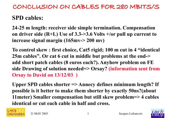Conclusion on cables for 280 mbits s