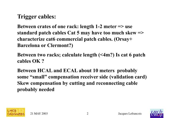 Trigger cables: