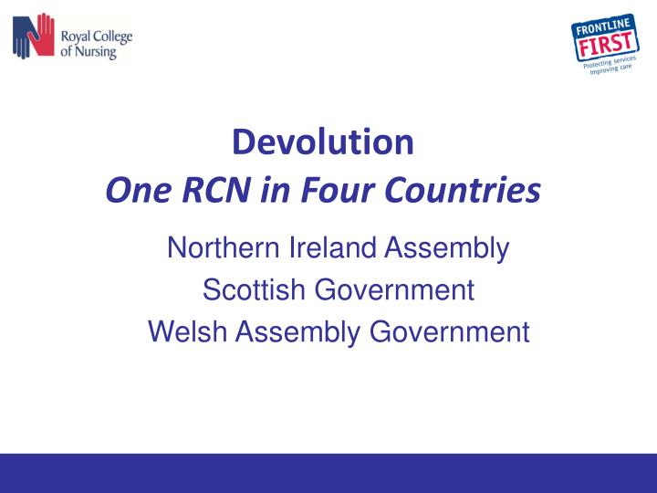 Devolution one rcn in four countries